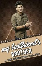 My Best Friend's Brother (A One Direction Fan Fiction) by TheBoredRandomPerson
