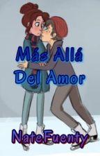 Mas alla del amor (Wirt y tu) by NatFuenty