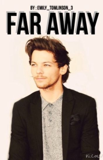 Far away // louis Tomlinson