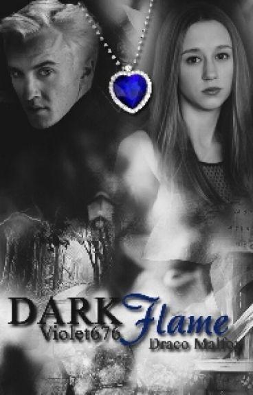 Dark Flame |Draco Malfoy|