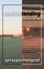 understanding ◇ tronnor au by spraypaintedgold