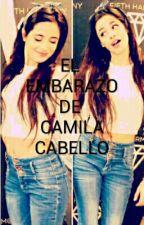 El embarazo de Camila Cabello || Camren by tumblrlygirl