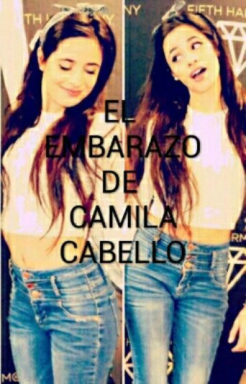 El embarazo de Camila Cabello || Camren