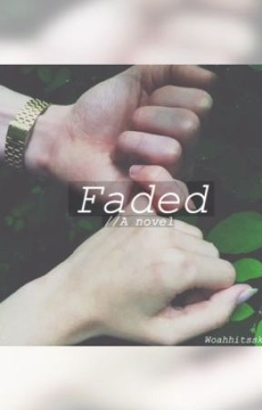 Faded by woahhitsskye