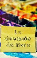 La Decision de Nora by cenicientos