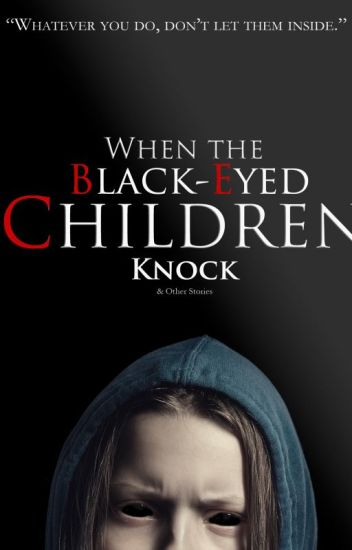 When the Black-Eyed Children Knock & Other Stories