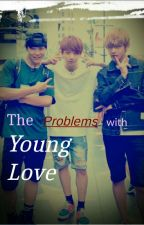 The Problems with Young Love by Jikookie10