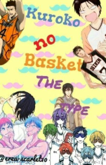 Kuroko no Basket the type.