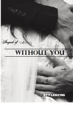 Without you |H.S| Sequel of Daddy by STYLES2789