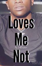 Loves Me Not {BxB} by Romalottii