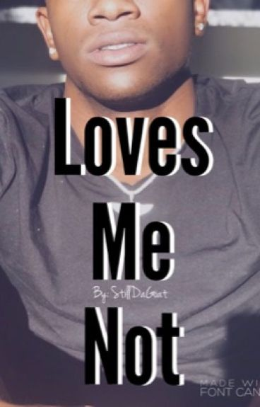 Loves Me Not {BoyxBoy}