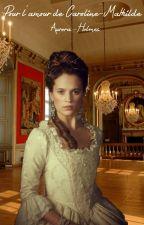 Pour l'amour de Caroline-Mathilde (En correction et réécriture)  by Littledreamyfeather