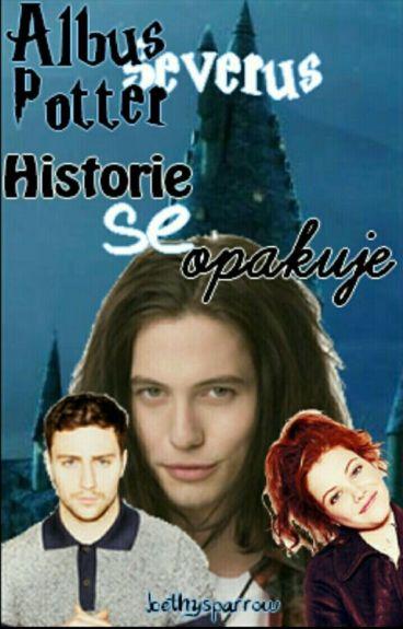 Albus Severus Potter - Historie se opakuje (DOKONČENO)