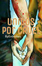 Unidos por CRUEL (Maze Runner, Minho) by Emmsferu