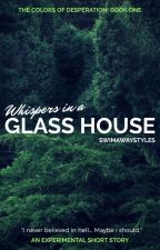Whispers in a Glass House by swimawaystyles