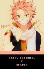 [DISCONTINUED] Natsu Dragneel x Reader One Shots by guavatastic