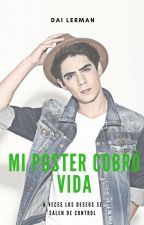 Mi Póster Cobró Vida |Jos Canela| [TERMINADA] by HolaSoyDalia