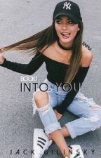 Into You | Jack Gilinsky ; Book 1 by 1124pm