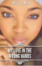 My Love In The Wrong Hands by smiley_mua