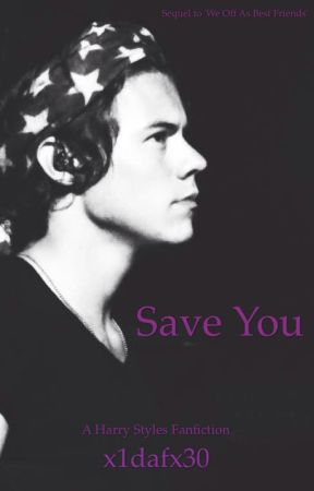 Save You (A Harry Styles Fanfiction) by booksandflowers30