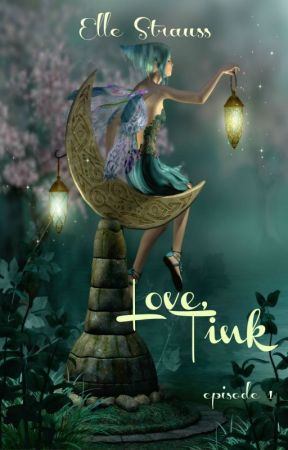 LOVE, TINK by LeeStrauss