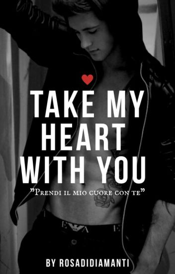 Take my Heart with you [IN REVISIONE]
