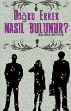 Doğru Erkek Nasıl Bulunur? by qsawe-AsumanBrklce