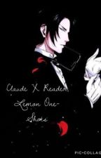 Claude Faustus (X Reader Smut/Lemon)  by TiahTheUnicorn