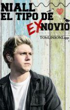NIALL EL TIPO DE  EX - NOVIO... by TOMLINSONL1991