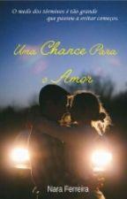 Uma Chance para o Amor  by Weird__girlly