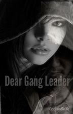 Dear Gang Leader (COMPLETE) by coolandrule