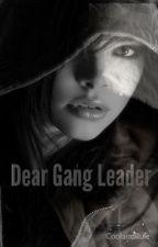 Dear Gang Leader (COMPLETE) by coolandrule