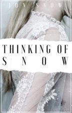 ✓ | THINKING OF SNOW (J.SNOW) by somethingedgy3a