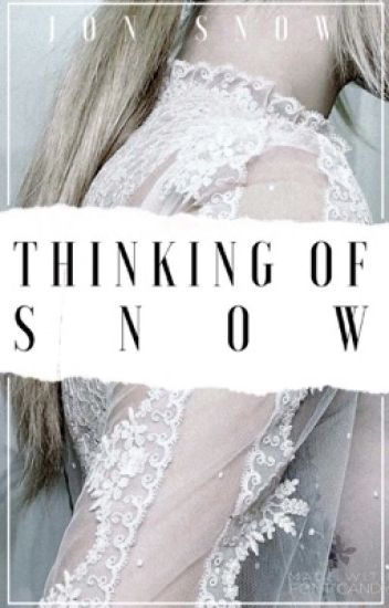 THINKING OF SNOW (J.SNOW)