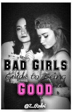 Bad Girls Guide To Being Good//N.M & D.L by LipstickLuv