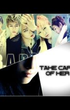 Take Care Of Her~... by kpoplifeworld14
