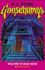 Goosebumps:welcome to dead house by joanna_pace16