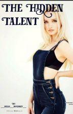 The Hidden Talent by __hello__internet__