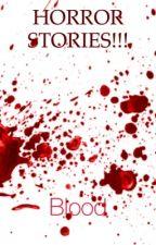 HORROR STORIES!!! by Iamevil-Ihaveknife