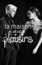 La maison aux plaisirs by JulietteTrupin