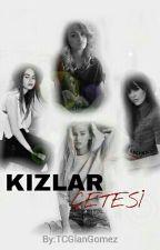 Kızlar Çetesi (ARA VERİLDİ.) by TCGlanGomez