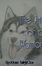 The Art of a Warrior by RaintheIcewing