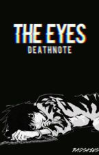 The Eyes | deathnote by radskies
