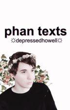 phan texts ✰ by sleepydodie