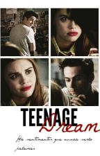 Teenage Dream || Stydia || Completa by mar_212