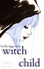 Witch child by Kyoko_Reading
