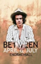 Between April & July  || h.s. [WIRD 2017 FORTGEFÜHRT] by enormeniall