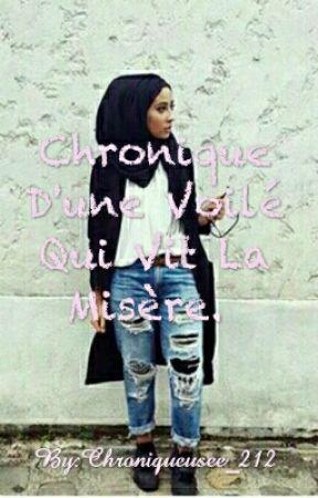 Chronique D'une Voilée qui vit la misère. by Chroniqueusee_212