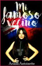 Mi Famoso Vecino 《narrado por una venezolana》 by ArianaAntoinette
