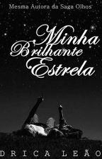 Minha Brilhante Estrela (Romance Gay) by Drica_G